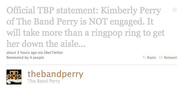Official TBP statement: Kimberly Perry of The Band Perry is NOT engaged. It will take more than a ringpop ring to get her down the aisle...