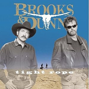 Brooks and Dunn Tight Rope