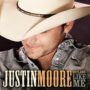 Justin Moore 'Outlaws Like Me'