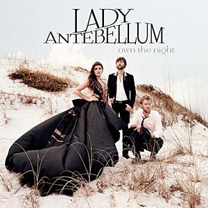 Lady Antebellum Own the Night