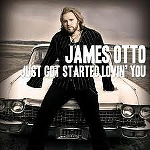 James Otto Just Got Started Lovin' You
