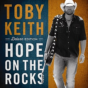 Toby Keith Hope on the Rocks