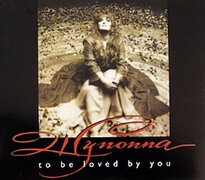 Wynonna To Be Loved By You