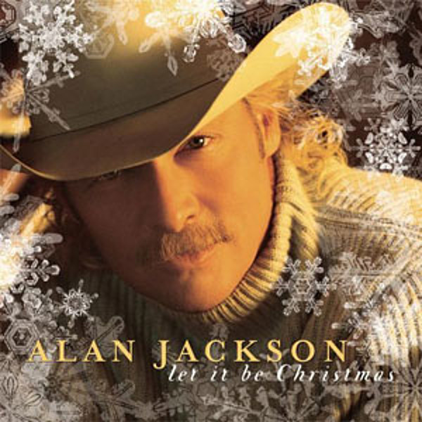No 1 alan jackson let it be christmas top 50 for Best country christmas songs of all time