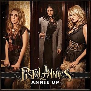 Pistol Annies Annie Up