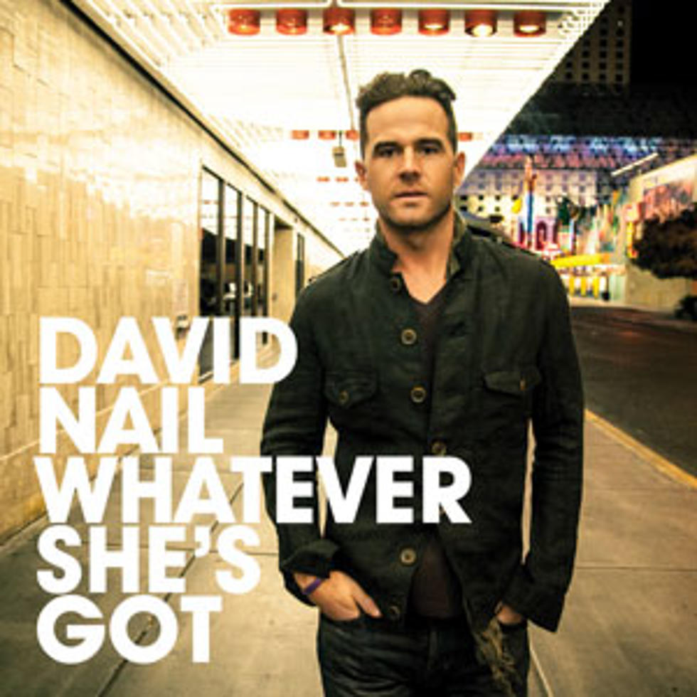 David Nail, \'Whatever She\'s Got\' – Song Review