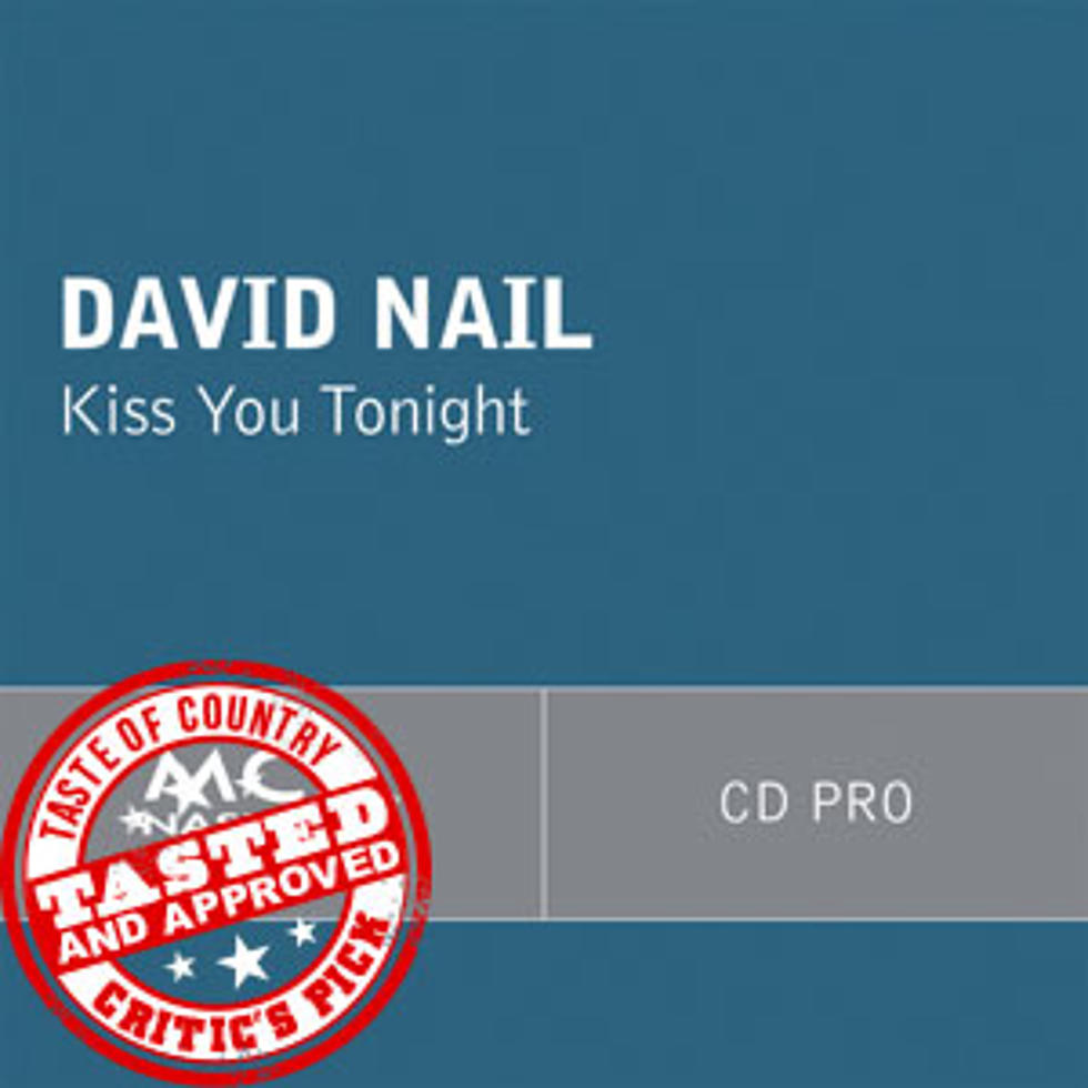 David Nail, \'Kiss You Tonight\' - Critic\'s Pick [Listen]