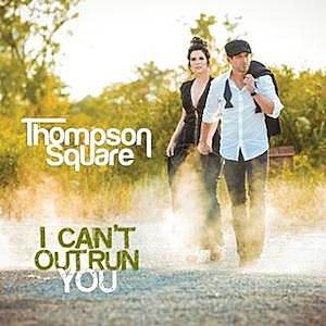 Thompson Square, I Can't Outrun You