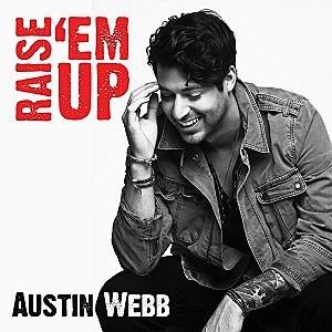 Austin Webb, Raise 'Em Up