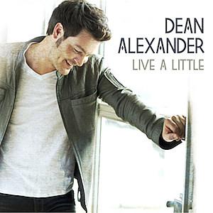 Dean Alexander, Live A Little