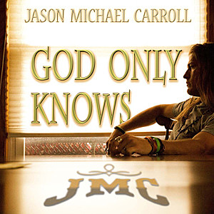 Jason Michael Carroll, 'God Only Knows' [Listen]