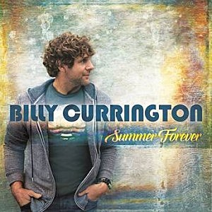 Billy Currington Summer Forever Album Release