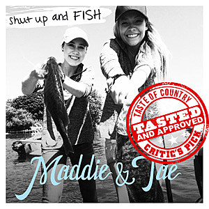Toc critic 39 s pick maddie tae shut up and fish for Shut up and fish
