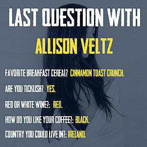 Allison Veltz Last Question