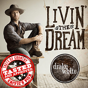 Livin' the Dream By Drake White
