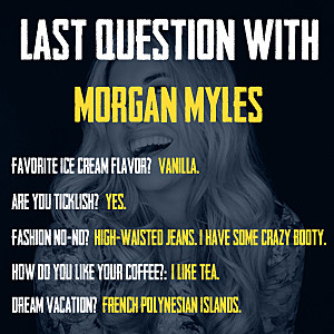 Morgan Myles Last Question
