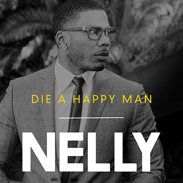 Nelly's version of 'Die A Happy Man'