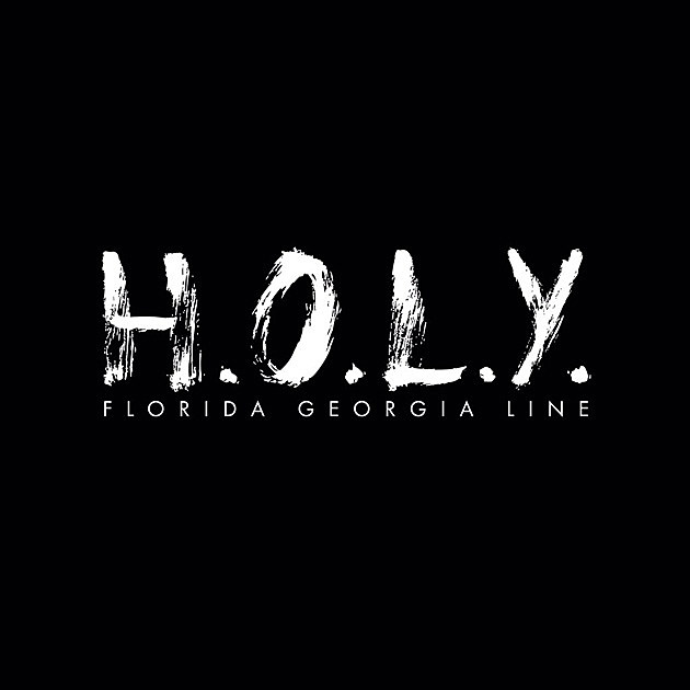 Florida Georgia Line Holy Single