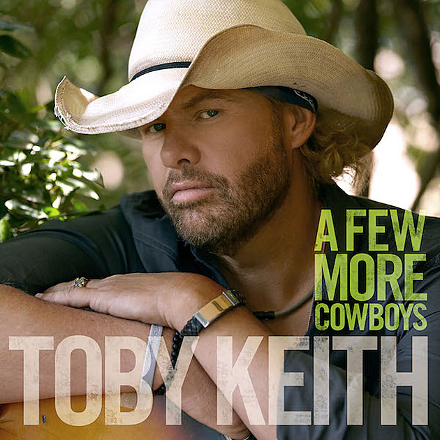toby keith a few more cowboys