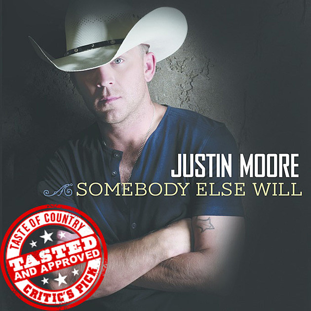 Justin Moore Somebody Else Will Cover