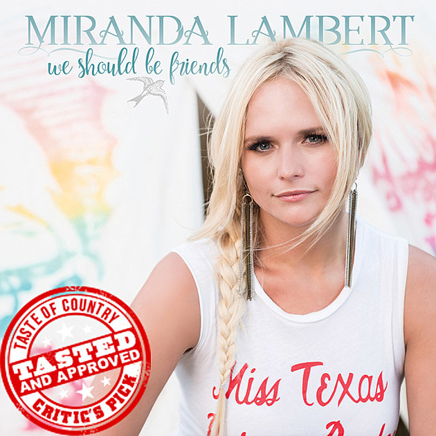 miranda lambert 39 we should be friends 39 listen
