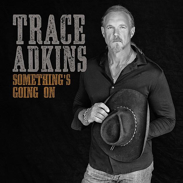 Trace Adkins Something's Going On Cover Art