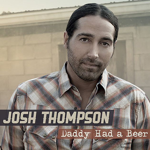 Josh-Thompson-Daddy-Had-a-Beer-